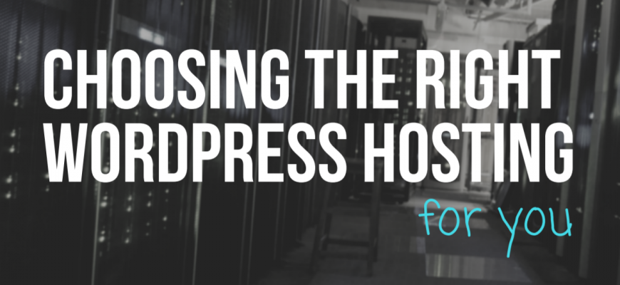 choosing the right wordpress hosting for you